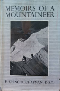 Memoirs of a Mountaineer:  Helvellyn to Himalaya and Lhasa: the Holy City