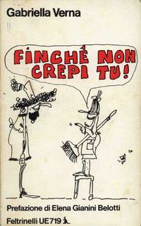 FINCHÈ NON CREPI TU!