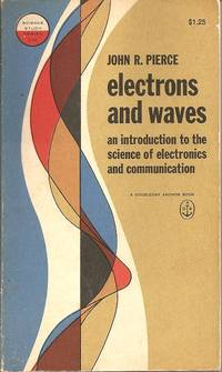 Electrons and Waves: An Introduction to the Science of Electronics and Communication