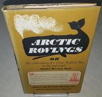 image of ARCTIC ROVINGS or THE ADVENTURES OF A NEW BEDFORD BOY ON SEA AND LAND