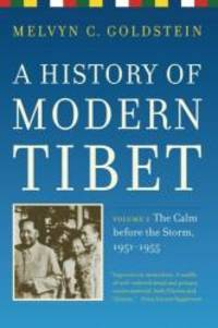 A History of Modern Tibet, volume 2: The Calm before the Storm: 1951-1955 by Melvyn C. Goldstein - Paperback - 2009-06-04 - from Books Express (SKU: 0520259955q)