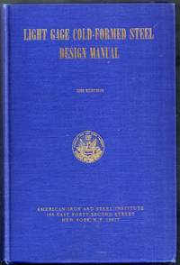 Light Gage Cold-Formed Steel Design Manual. 1962 Edition