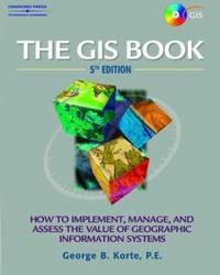 The GIS Book by George B. Korte - 2000