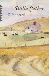 O Pioneers! by Willa Cather - 1992