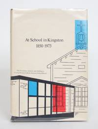 image of At School in Kingston, 1850-1973: The Story of Catholic Education in Kingston and District