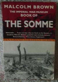 The Imperial War Museum Book of the Somme (Pan Grand Strategy Series)