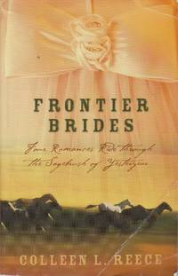 Frontier Brides Silence in the Sage; Whispers in the Wilderness; Music in  the Mountains;...