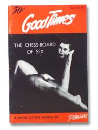 Good Times Vol. 2 No. 18: The Chess-Board of Sex - A Revue of the World of Pleasure [Volume Two Number Eighteen]