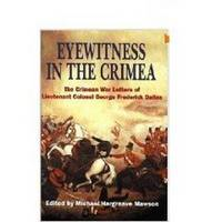 Eyewitness in the Crimea: the Crimean War Letters (1854-1856) of Lt. Col.  George Frederick...