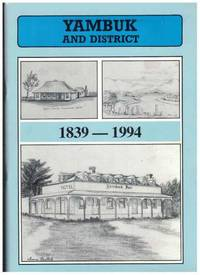 YAMBUK AND DISTRICT 1839 -1994 A Local History Compiled by District  Residents