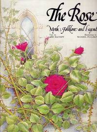 The Rose: Myth, Folklore and Legend
