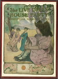 LIVE DOLLS HOUSE PARTY by  JOSEPHINE SCRIBNER GATES - from Aleph-Bet Books, Inc. and Biblio.com