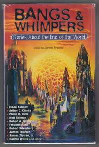 Bangs and Whimpers  Stories About the End of the World