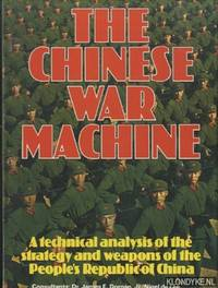 The Chinese war machine. A technical analysis of the strategy and weapons of the People's Republic of China