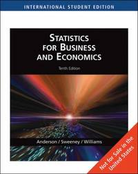 Statistics For Business and Economics by Anderson, Sweeney