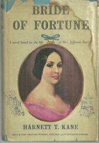 BRIDE OF FORTUNE A Novel Based on the Life of Mrs. Jefferson Davis