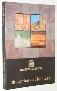 Umbria Mistica: Itineraries of Sanctity