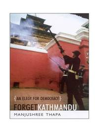 image of Forget Kathmandu: An Elegy for Democracy