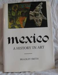 MEXICO  A HISTORY IN ART