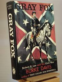Gray Fox: Robert E. Lee and the Civil War