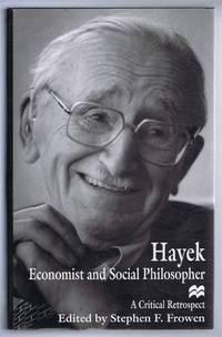 Hayek: Economist and Social Philosopher, A Critical Retrospect
