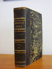 The American and Foreign CHRISTIAN UNION, Vol. 6-7, 1855-1856
