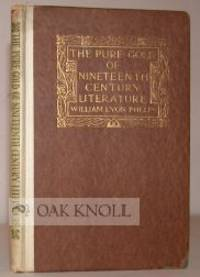 PURE GOLD OF NINETEENTH CENTURY LITERATURE.|THE by  William Lyon Phelps - Hardcover - 1907 - from Oak Knoll Books/Oak Knoll Press (SKU: 100868)
