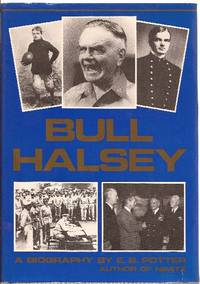 Bull Halsey (Admiral William F. Halsey) by  E.B Potter - First Edition - 1985 - from Ed Conroy Bookseller and Biblio.com