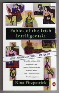 image of Fables of the Irish Intelligentsia [Short Stories - COLLECTIBLE UNCORRECTED PROOF edition]