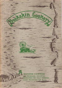 Buckskin Cookery. Souvenir Cookbook of Pioneer Recipes Donated by Old Timers and Natives of B.C.Vol. I: The Pioneer Section & Vol. II: The Hunting Section