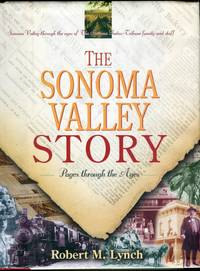 The Sonoma Valley Story: Pages Through the Ages, Sonoma Valley (California) Through the Eyes of The Sonoma Index-Tribune Family and Staff
