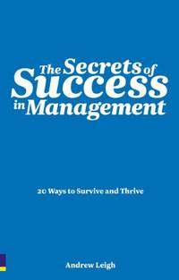 The Secrets of Success in Management: 20 Ways to Survive and Thrive