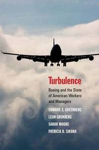 Turbulence: Boeing and the State of American Workers and Managers