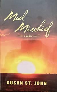 Mad Mischief: A Novel