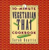30-Minute Vegetarian Thai Cookbook (The 30-Minute Vegetarian Cookbook Series)