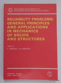 Reliability Problems: General Principles and Applications in Mechanics of Solids and Structures