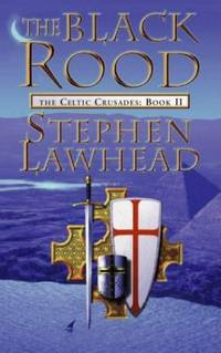 THE BLACK ROOD: The Celtic Crusades Book Two (Celtic Crusades S)