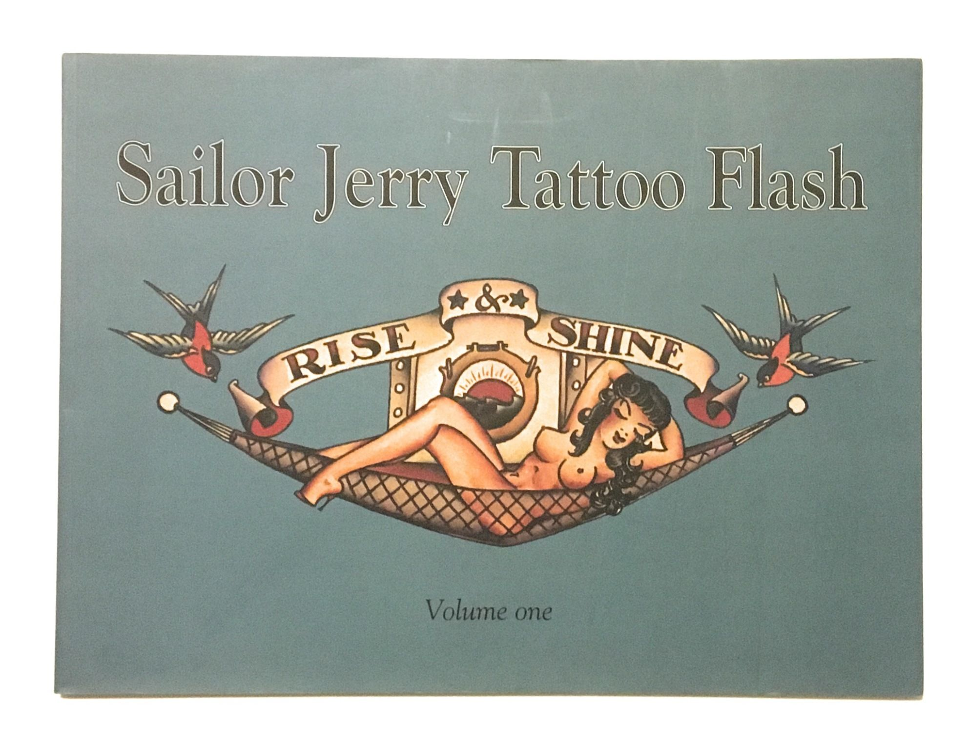 Sailor Jerry Tattoo Flash Michael Malone Collection Volume I Rise And Shine By Sailor Jerry Norman Keith Collins Hardy Don Ed Intro 1996