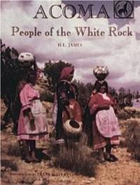 Acoma, The People of the White Rock