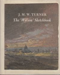 J.M.W.Turner: The Wilson Sketchbook
