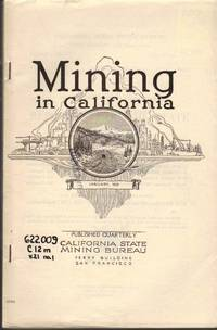 Report XXI of the [California] State Mineralogist Covering Mining in California and the Activities of the State Mining Bureau. Vol 21, No.1; January, 1925