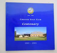 Chester Golf Club Centenary 1901-2001 { SIGNED BY AUTHOR }
