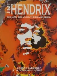 Jimi Hendrix: The Man, the Music, the Memorabilia