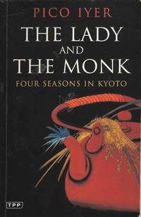 The Lady and The Monk.  Four Seasons in Kyoto