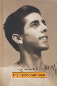 Jerome Robbins That Broadway Man, That Ballet Man