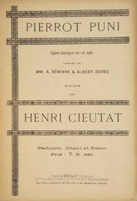 Pierrot Puni Opéra-Comique en un acte Paroles de MM. A. Sémiane & Albert Gerès ... Partition Chant et Piano Prix: 7. fr. net. [Piano-vocal score]