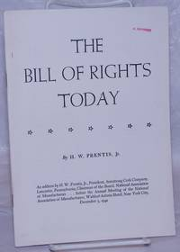image of The Bill of Rights Today: An address by H.W. Prentis, Jr., President, Armstrong Cork Company, Lancaster, Pennsylvania; Chairman of the Board, National Association of Manufacturers...before the annual meeting of the National Association of Manufacturers, Waldorf-Astoria Hotel, New York City, December 5, 1941