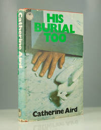 His Burial Too by Catherine Aird - 1973