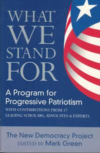 What We Stand For: A Program For Progressive Patriotism