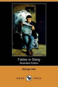 image of Fables in Slang (Illustrated Edition) (Dodo Press)